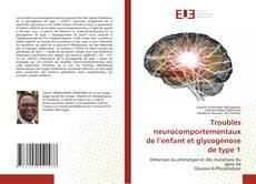 Buchcover von Troubles neurocomportementaux de l'enfant et glycogénose de type 1