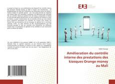 Bookcover of Amélioration du contrôle interne des prestations des kiosques Orange money au Mali