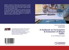 Copertina di A Textbook on Formulation & Evaluation of Bilayer Tablet