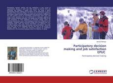 Buchcover von Participatory decision making and job satisfaction EPUC