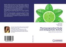 Bookcover of Pharmacognostical Study and Antipsychotic Activity
