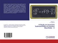 Bookcover of A Study on Invariant Submanifolds of Contact Manifolds - II