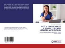 Bookcover of SPEECH ENHANCEMENT USING DEEP NEURAL NETWORK WITH PYTHON