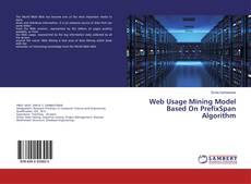 Bookcover of Web Usage Mining Model Based On PrefixSpan Algorithm
