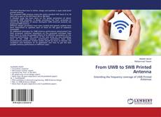Bookcover of From UWB to SWB Printed Antenna
