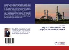Bookcover of Legal Frameworks of the Nigerian Oil and Gas Sector