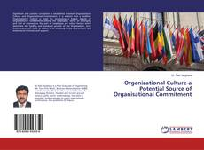 Bookcover of Organizational Culture-a Potential Source of Organisational Commitment