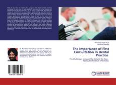 Bookcover of The Importance of First Consultation in Dental Practice
