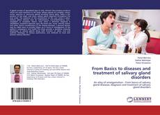 Bookcover of From Basics to diseases and treatment of salivary gland disorders