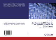Bookcover of Development of Method for the Synthesis of Bioactive Heterocycles