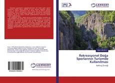 Rekreasyonel Doğa Sporlarının Turizmde Kullanılması kitap kapağı