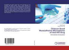 Copertina di Chitosan Based Mucoadhesive Microspheres of Anti-HIV Drug