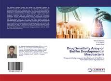 Bookcover of Drug Sensitivity Assay on Biofilm Development in Mycobacteria