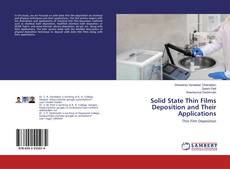 Обложка Solid State Thin Films Deposition and Their Applications