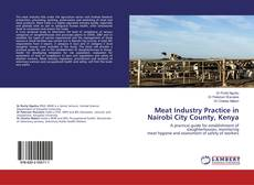 Bookcover of Meat Industry Practice in Nairobi City County, Kenya