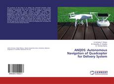 Bookcover of ANQDS: Autonomous Navigation of Quadcopter for Delivery System