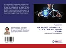 Bookcover of The world of microRNA-202-3P, ADA Gene and multiple sclerosis