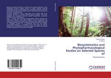 Bookcover of Biosystematics and Phytopharmacological Studies on Selected Species of