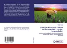 Bookcover of Drought tolerance Indices for screening of rainfed lowland rice