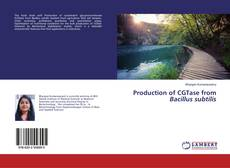 Bookcover of Production of CGTase from Bacillus subtilis