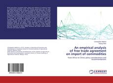 Bookcover of An empirical analysis of free trade agreement on import of commodities