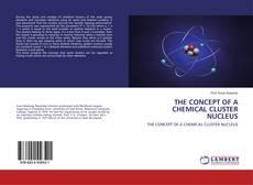 Portada del libro de THE CONCEPT OF A CHEMICAL CLUSTER NUCLEUS