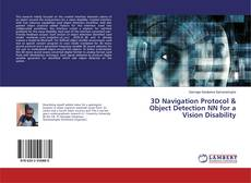 3D Navigation Protocol & Object Detection NN for a Vision Disability的封面