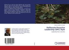 Bookcover of Deliberate-Proactive Leadership (DPL) Style