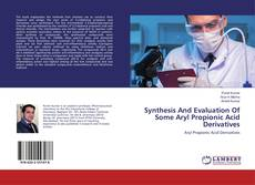 Copertina di Synthesis And Evaluation Of Some Aryl Propionic Acid Derivatives