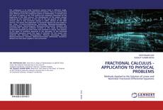 Copertina di FRACTIONAL CALCULUS - APPLICATION TO PHYSICAL PROBLEMS
