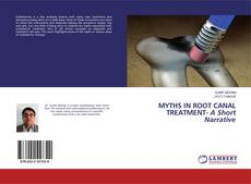 Bookcover of Myths in Root Canal Treatment - A Short Narrative