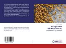 Bookcover of Antagonistic Microorganisms: