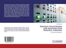 Buchcover von Electronic Circuit Breaker with Automatic Fault Detection, Indication