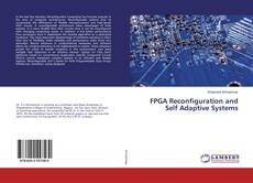 Bookcover of FPGA Reconfiguration and Self Adaptive Systems