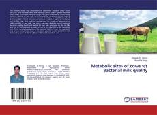Bookcover of Metabolic sizes of cows v/s Bacterial milk quality