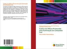 Bookcover of Cultivo da Alface Promovido pela Iluminação de Lâmpadas Led