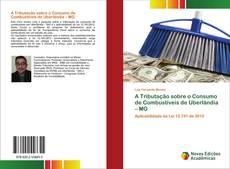 Bookcover of A Tributação sobre o Consumo de Combustíveis de Uberlândia – MG