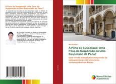 Bookcover of A Pena de Suspensão: Uma Pena de Suspensão ou Uma Suspensão da Pena?