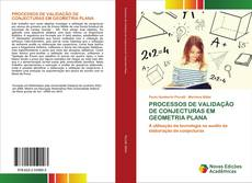 Capa do livro de PROCESSOS DE VALIDAÇÃO DE CONJECTURAS EM GEOMETRIA PLANA