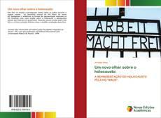 Обложка Um novo olhar sobre o holocausto:
