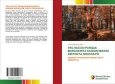 Borítókép a  TRILHAS DO PARQUE MARGHERITA SANNINI MASINI EM PONTA GROSSA/PR - hoz