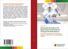 Обложка Avaliação da Cultura de Segurança do Doente em Cirurgia de Ambulatório