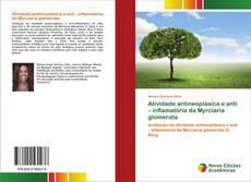 Обложка Atividade antineoplásica e anti – inflamatória da Myrciaria glomerata