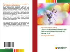 Обложка Deslocando conhecimentos em preceptoria nas Unidades de Saúde SUS