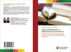Bookcover of Jogos pedagógicos na alfabetização e letramento