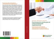 Borítókép a  O processo de construção do comprometimento organizacional - hoz