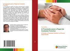 Couverture de A Transição para o Papel de Cuidador Familiar