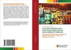 Borítókép a  A ESTRUTURAÇÃO DAS POLÍTICAS PÚBLICAS DE ACOLHIMENTO FAMILIAR - hoz