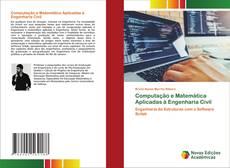Computação e Matemática Aplicadas à Engenharia Civil kitap kapağı