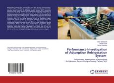 Bookcover of Performance Investigation of Adsorption Refrigeration System